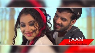 JAAN - Happy Raikoti ( Official Video ) - Sara Gurpal - New Punjabi Songs