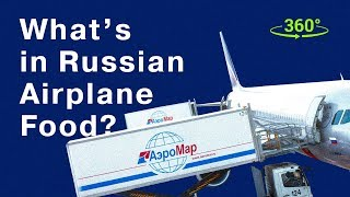 What's in Russian Airplane Food? 360 video