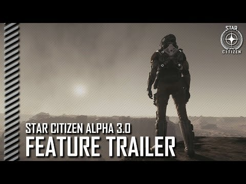 Star Citizen: Alpha 3.0 Feature Trailer