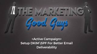Active Campaign - Setup DKIM\SPF Records in DNS For Email Deliverability