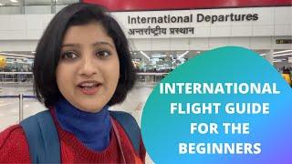 International Flight Guide For The Beginners| IGI- Terminal 3| Albeli Ritu