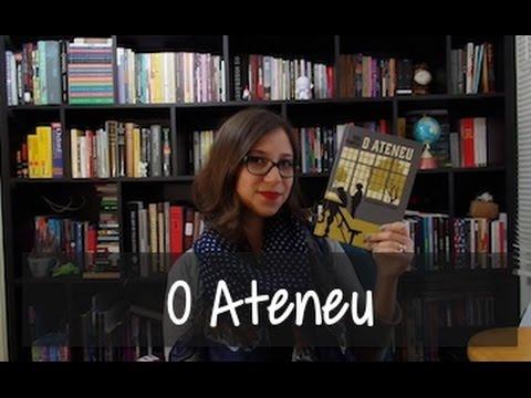 O Ateneu - Vamos falar sobre livros? #170