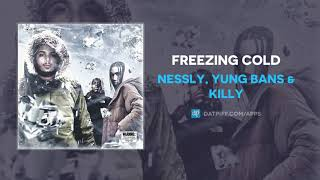 """Nessly, Yung Bans & KILLY """"Freezing Cold"""" (AUDIO)"""