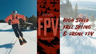 Fastwood Fpv by Richard Permin - High Speed Free Skiing vs Drone Fpv