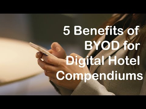 5 Benefits of BYOD for Digital Hotel Compendiums