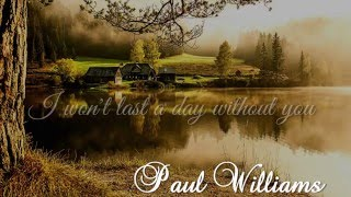 Paul Williams + I Won't Last A Day Without You + Lyrics/HD