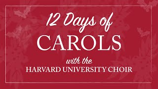 Harvard University Choir's Christmas Carol Service:: Tomorrow Shall Be My Dancing Day
