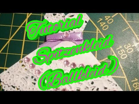 Tutorial / Spitzenkleid ( Ballkleid ) Tina's Creative Art