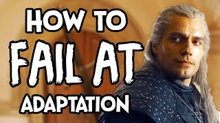 How To Fail At Adaptation - The Witcher