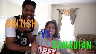 British vs Canadian feat. SincerelyRae