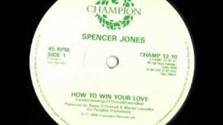 Spencer Jones – How To Win Your Love