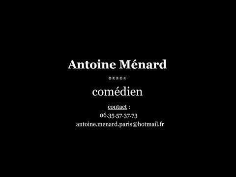 Antoine Ménard - Bande démo comédien #3 (maquette - septembre 2018)