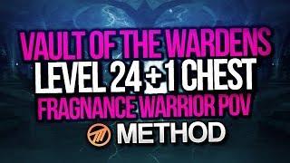 LEVEL 24 + 1 CHEST MYTHIC+ VAULT OF WARDENS - Method Fragnance Warrior POV