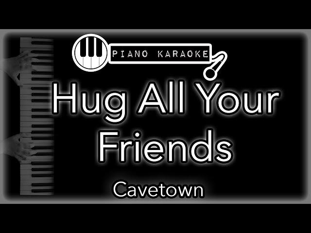 Hug all your friends - Cavetown - Piano Karaoke