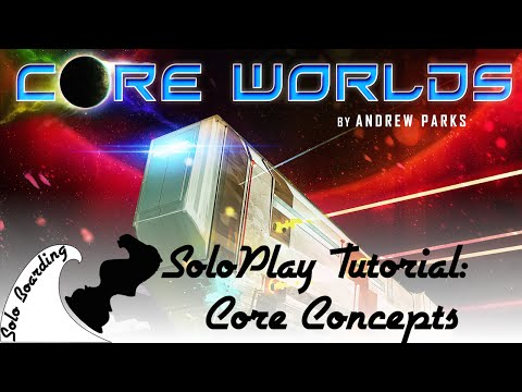 Solo Boarding: SoloPlay Tutorials: Core Worlds - Basic (Core) Concepts