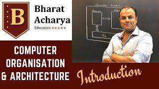 COA | Introduction to Computer Organisation & Architecture | Bharat Acharya Education