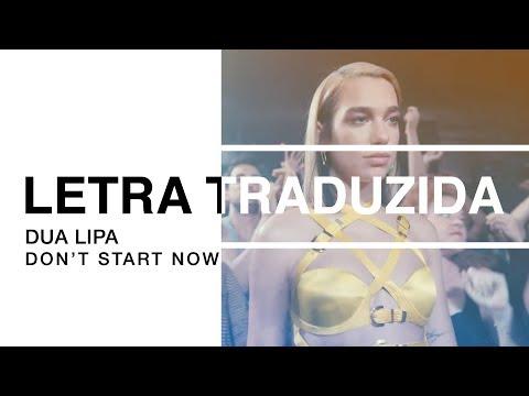 Dua Lipa - Don't Start Now (Letra Traduzida)