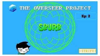 Lets Play! Sburb   Ep:2 THE LAND OF TOWERS AND FIELDS