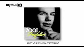 "Zoot vs. Zoe Badwi ""Freefallin"""