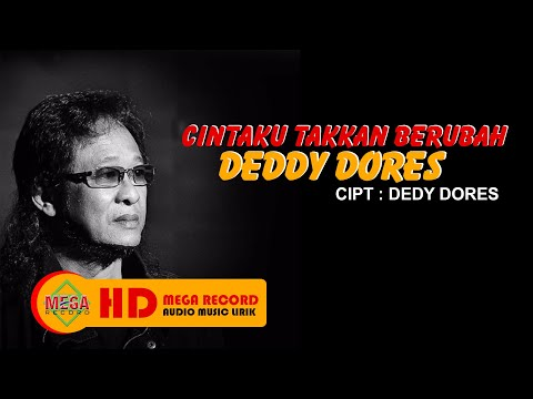 Deddy Dores - Cintaku Takkan Berubah  [OFFICIAL LYRIC]