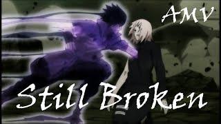 Naruto AMV - Still Broken