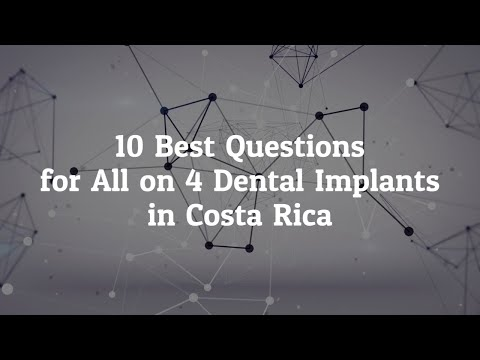 Top 10 Questions to Ask Your Dentist for All on Four Dental Implants in Costa Rica