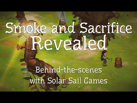 Smoke and Sacrifice Revealed: Behind-the-Scenes with Solar Sail Games thumbnail