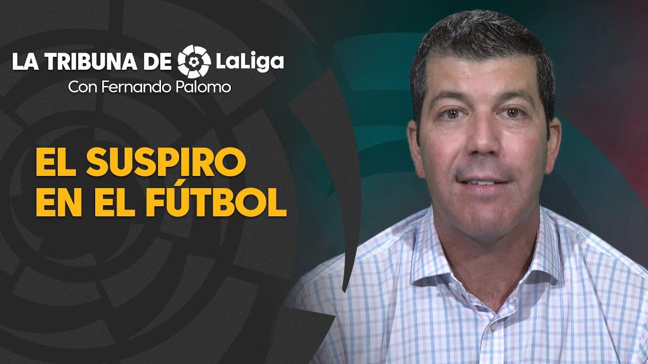 La Tribuna de LaLiga con Fernando Palomo: El suspiro en el fútbol