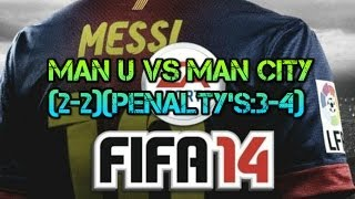 preview picture of video 'Fifa 14-Gameplay Match 3:Manchester United VS Manchester City(2-2)(Penalty's3-4)'