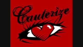 Cauterize - Let's Make It Last