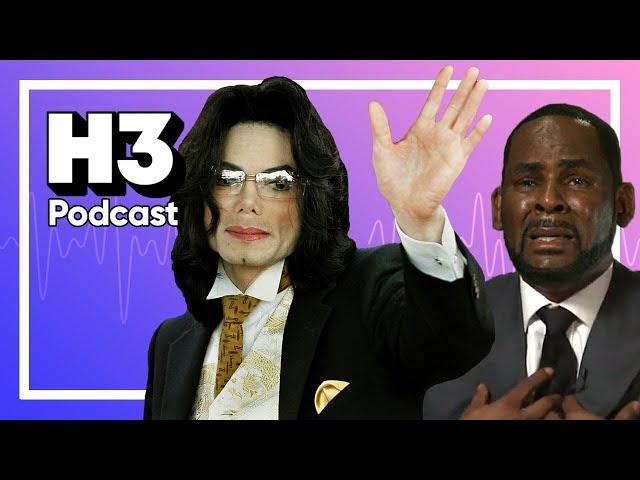 Leaving Neverland & R. Kelly Breakdown - H3 Podcast #107