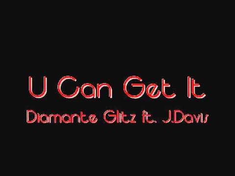 U Can Get It ft. J.Davis (prod.by Rio the Suproducer) (Download)