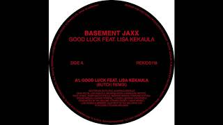 Basement Jaxx - Good Luck ft. Lisa Kekaula (Butch Remix)