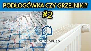 Buduj z AFRISO #2 - Co lepsze?! Podłogówka czy grzejniki?