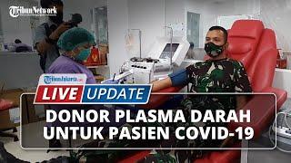 LIVE UPDATE Siswa Secapa AD Donor Plasma Darah untuk Pasien Covid-19