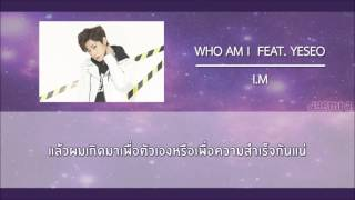 [Thai Sub][MIXTAPE] I.M - WHO AM I (feat.YESEO)