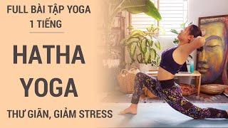 Trọn bài tập Hatha Yoga 60 Phút | Thư giãn và mang lại năng lượng cho cơ thể | Tập Yoga tại nhà
