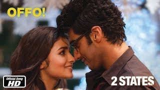 Offo! - Official Song - 2 States