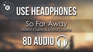 Martin Garrix & David Guetta - So Far Away (8D AUDIO) feat. Jamie Scott & Romy Dya