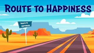 Happy Music - Route to Happiness - Mood Enhancer Music