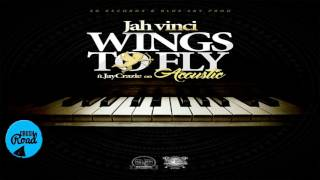 Jah Vinci - Wings To Fly - March 2017