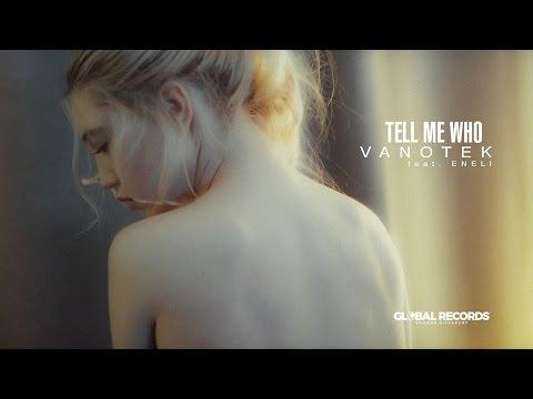 Vanotek feat. Eneli - Tell Me Who | Official Video