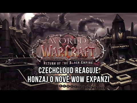 Czechcloud reaguje - Honzaj o další WoW Expanzi