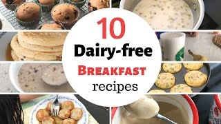 10 DAIRYFREE BREAKFAST RECIPES ( For Toddlers & Kids ) - Breakfast Ideas For Lactose Intolerant Kids