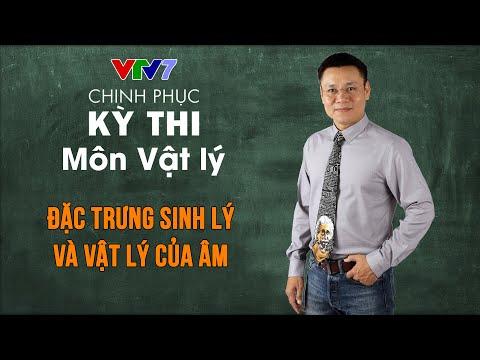 Đặc trưng sinh lý và vật lý của Âm | Chinh phục kỳ thi THPTQG môn Vật lý