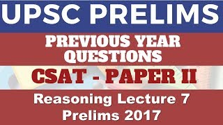 UPSC CSAT Previous Year Questions | Reasoning (2017) | Lecture 7
