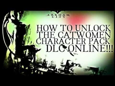 How To Unlock Batman Arkham City Catwoman Character Pack DLC