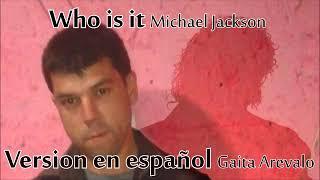 Who Is It - Michael Jackson - Version En Español