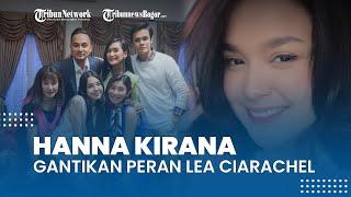 Sosok yang Gantikan Lea Ciarachel di Sinetron Suara Hati Istri, Hanna Kirana Resmi Perankan Zahra