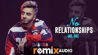 No Relationships (Audio Remix) | Mr. Dee | DJ HARSHAL | X SUNIX THAKOR | Latest Remix Songs 2019